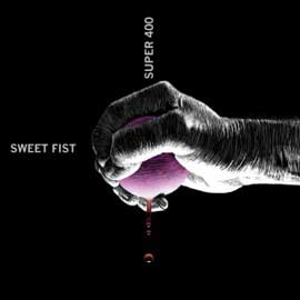 Super-400_Sweet-Fist