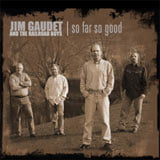 Jim Gaudet & the Railroad Boys: So Far So Good