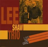 Lee Shaw Trio: Live In Graz