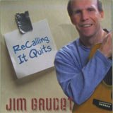 Jim Gaudet: Recalling It Quits