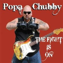 Poppa Chubby: The Fight Is On