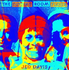 Jed Davis: The Cutting Room Floor