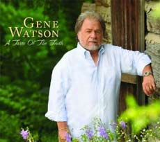 Gene Watson: A Taste of Truth