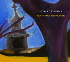 Howard Fishman: No Further Instructions