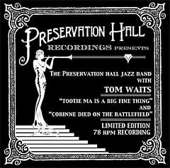 The Preservation Hall Jazz Band  With Tom Waits