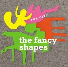 The Fancy Shapes: Fun City