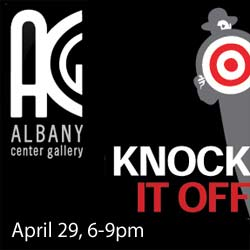 Knock It Off @ Albany Center Gallery