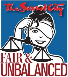 Second City Improv: Fair And Balanced