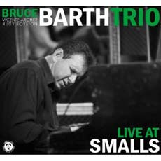 THE BRUCE BARTH TRIO: Live at Smalls