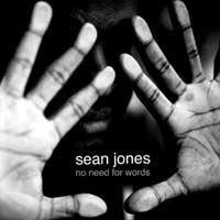 Sean Jones: No Needs For Words