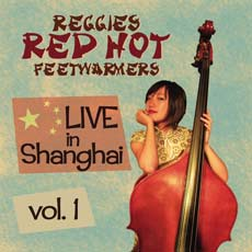 Reggie's Red Hot Feetwarmers: Live in Shanghai