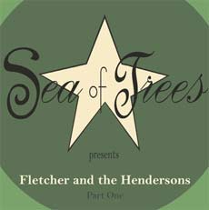 Sea of Trees: Fletcher and The Hendersons