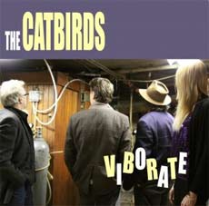 The Catbirds: Viborate