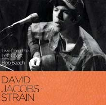 David Jacobs-Strain: Live from the Left Coast