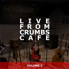 Live From CRUMBS Cafe Volume 2