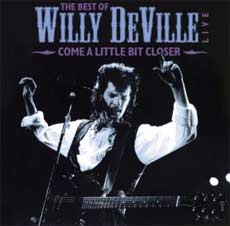 Willy DeVille: Come A Little Bit Closer