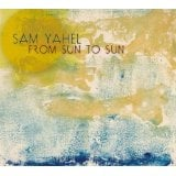Sam Yahel: From Sun To Sun