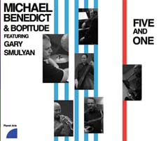 Michael Benedict & Bopitude:  Five And One