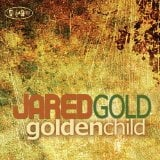Jared Gold: Golden Child