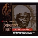 "Avery Sharpe: Sojourner Truth – ""…ain't I a Woman?"""