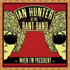 Ian Hunter: When I'm President