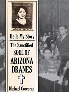 Michael Corcoran:  The Sanctified Soul of Arizona Dranes