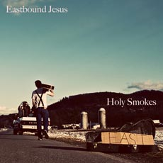 Eastbound Jesus: Holy Smokes