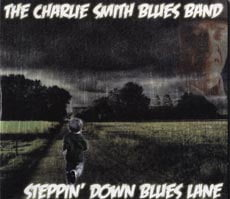 The Charlie Smith Blues Band: Steppin' Down Blues Lane