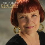 Teri Roiger: Dear Abbey: The Music of Abbey Lincoln