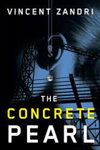 Vincent Zandri: The Concrete Pearl