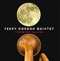 Terry Gordon Quintet: Tomorrow Calling