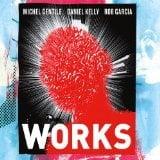 Michel Gentile, Daniel Kelly  & Rob Garcia: Works