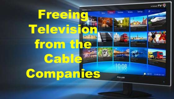 Freeing television from the cable companies