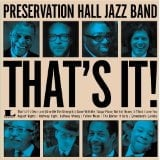 PRESERVATION HALL JAZZ BAND – That's It!
