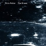 Chris Potter: The Sirens