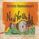 MICHELE ROSEWOMAN'S NEW YOR-UBA – 30 Years: A Musical Celebration of Cuba in America