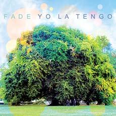 Yo La Tengo's Fade: