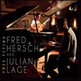 FRED HERSCH & JULIAN LAGE – Free Flying