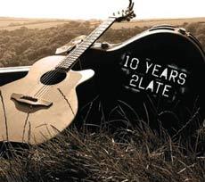 10 Years 2Late