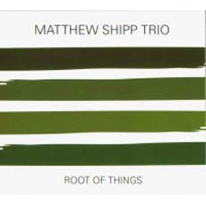 The Matthew Shipp Trio: The Root of Things