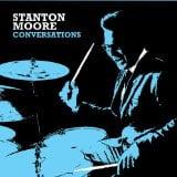 Stanton Moore: Conversations