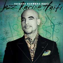 Jacques Schwarz Bart: Jazz Racine Haiti