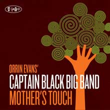 Orrin Evans' Captain Black Big Band: Mother's Touch