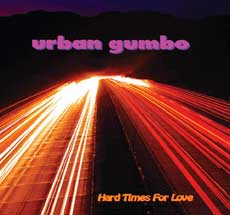 Urban Gumbo: Hard Times for Love
